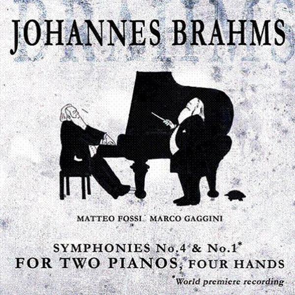 Johannes Brahms - Symphonies No.4 & No.1 for two pianos